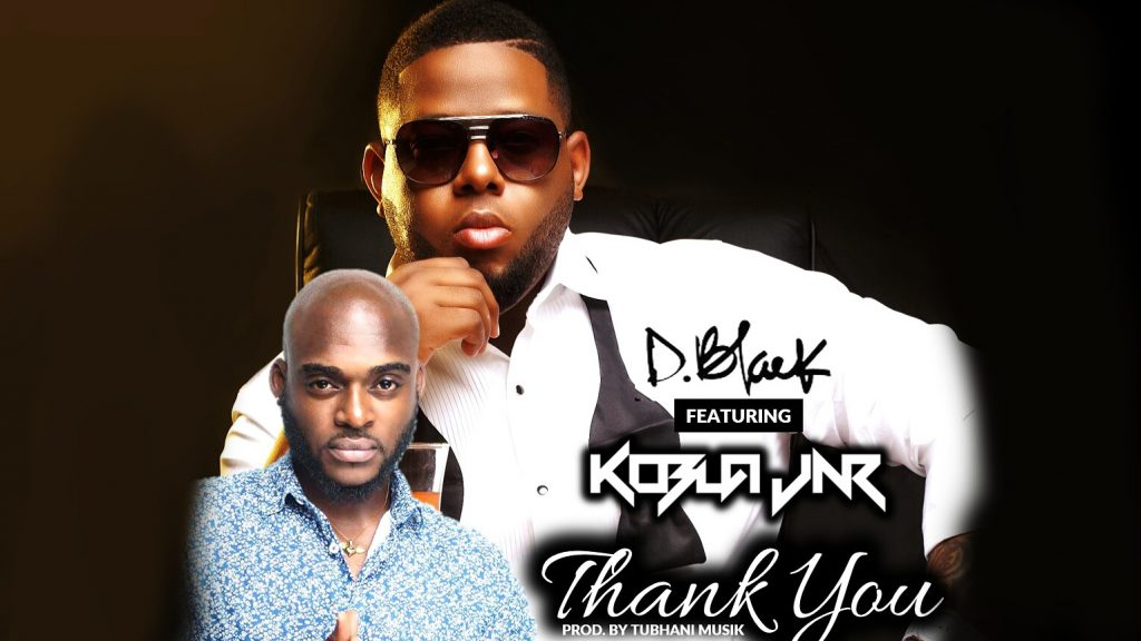 D-Black ft Kobla Jnr - Thank You