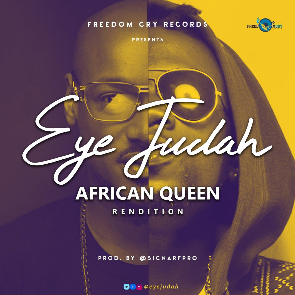 Eye Judah - African Queen (Rendition) (Prod. by @SicnarfPro)